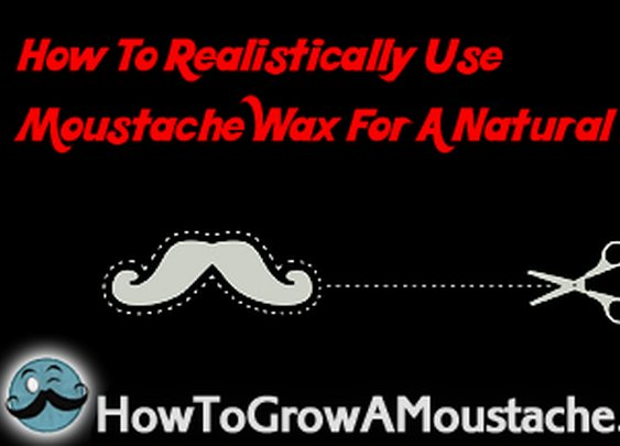 How To Realistically Use Moustache Wax For A Natural Look | How to Grow a Moustache