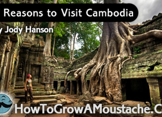 7 Reasons to Visit Cambodia   How to Grow a Moustache