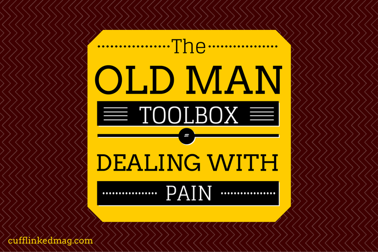The Old Man Toolbox: Dealing With Pain