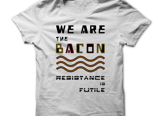 We Are The Bacon - Resistance is Futile