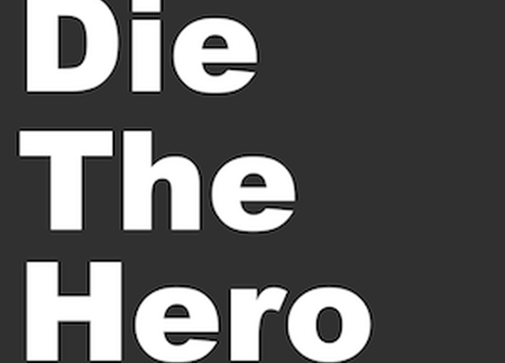 Die The Hero (On Knowing When You're Going To Die)
