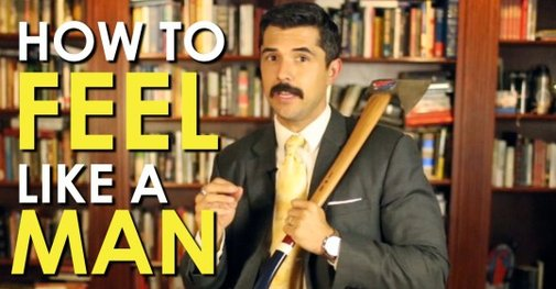 How to Feel Like a Man [VIDEO] | The Art of Manliness