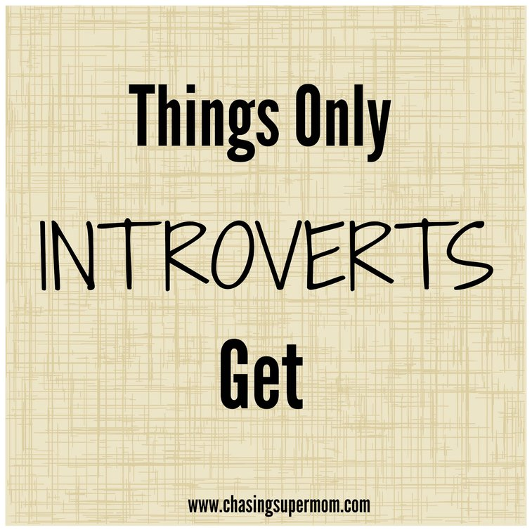 Things Only Introverts Get | Chasing Supermom