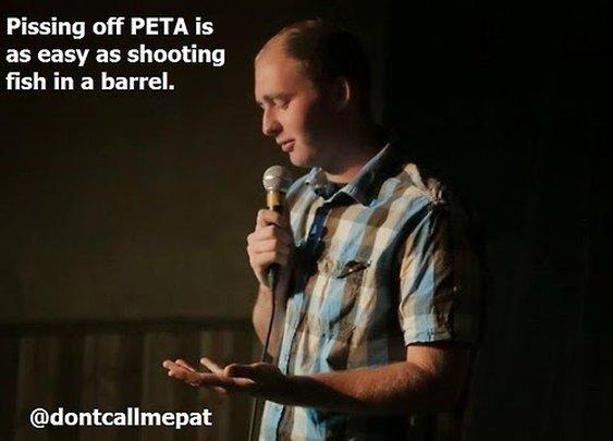 Pissing off PETA.