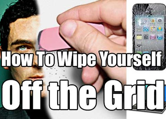 How to Wipe Yourself Off the Grid - SHTF & Prepping Central