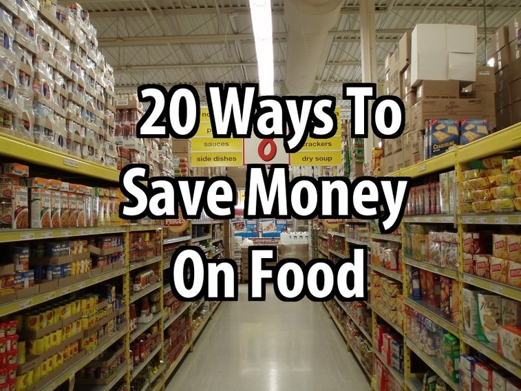 20 Ways to Save Money On Food - SHTF & Prepping Central