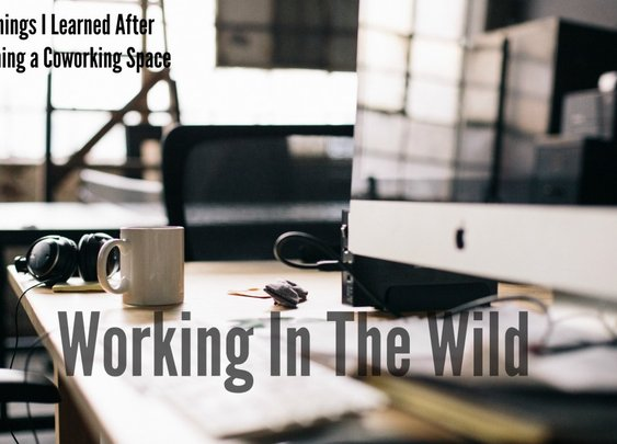 Working in the Wild: 8 Things I Learned After Joining a Coworking Space