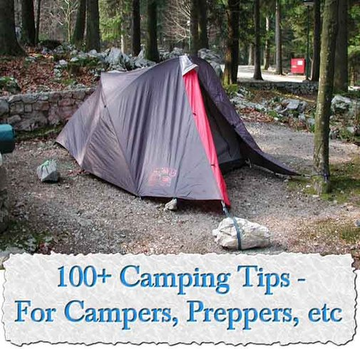 100+ Camping Tips - For Campers, Preppers, etc - LivingGreenAndFrugally.com