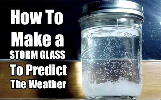 How To Make a STORM GLASS To Predict The Weather - SHTF & Prepping Central