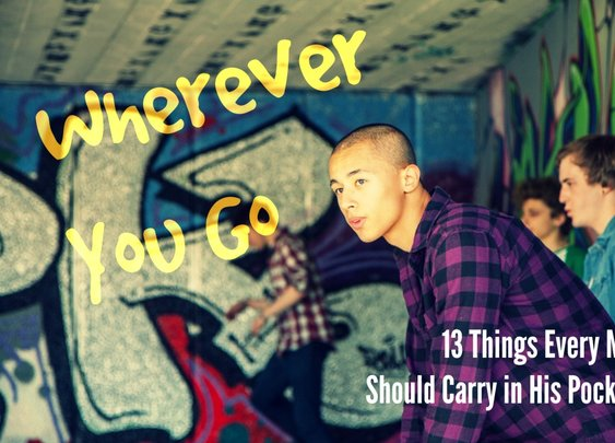 Wherever You Go: 13 Things Every Man Should Carry in His Pockets
