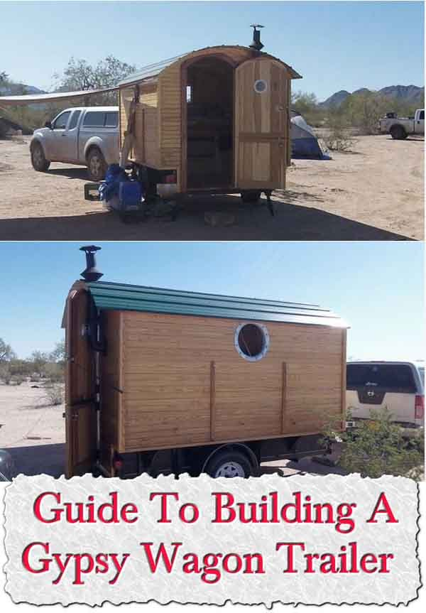 Guide To Building A Gypsy Wagon Trailer - LivingGreenAndFrugally.com
