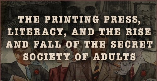 The Printing Press, Literacy, and the Rise and Fall of the Secret Society of Adults | The Art of Manliness