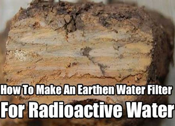 How To Make An Earthen Water Filter For Radioactive Water - SHTF & Prepping Central