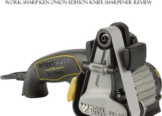 Work Sharp Ken Onion Edition Knife Sharpener Review - Atticus James | Atticus James