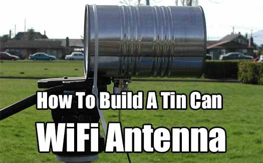 How To Build A Tin Can WiFi Antenna - SHTF & Prepping Central