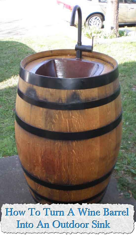 How To Turn A Wine Barrel Into An Outdoor Sink - LivingGreenAndFrugally.com