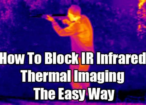 How To Block IR Infrared Thermal Imaging The Easy Way - SHTF & Prepping Central