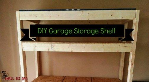 Build A Cheap Garage Storage Shelf