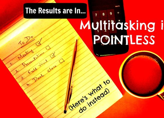 The Results Are In… Multitasking is Pointless (Here's What to Do Instead)