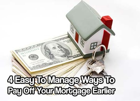 4 Easy To Manage Ways To Pay Off Your Mortgage Earlier - SHTF & Prepping Central