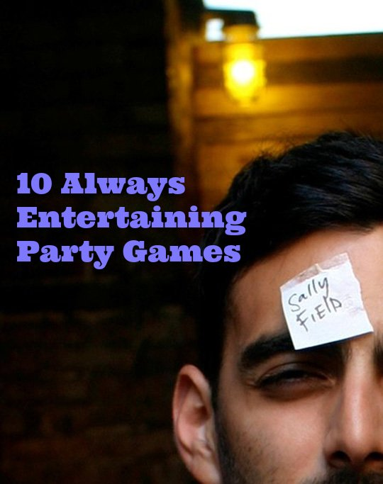 10 Always Entertaining Party Games