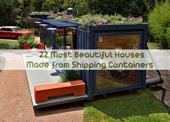 22 Most Beautiful Houses Made from Shipping Containers - Lil Moo Creations