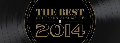 The Best Southern Albums of 2014