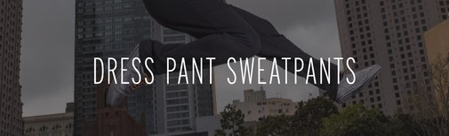Dress Pant Sweatpants