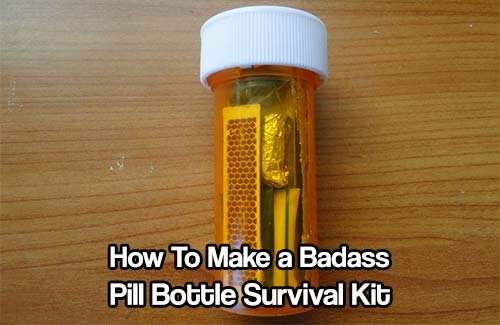 How To Make A Pill Bottle Survival Kit - SHTF & Prepping Central