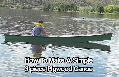 How To Make A Simple 3 piece Plywood Canoe - SHTF & Prepping Central