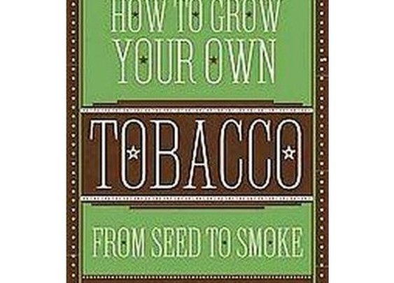 How to Grow Your Own Tobacco