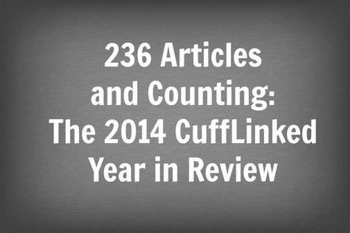 236 Articles and Counting: The 2014 CuffLinked Year In Review