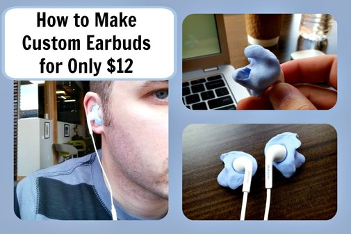 How to Make Custom Earbuds for Only $12
