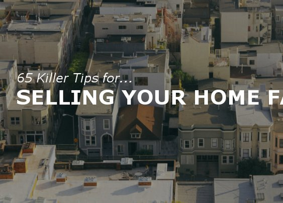 65 Killer Tips for Selling Your Home Fast