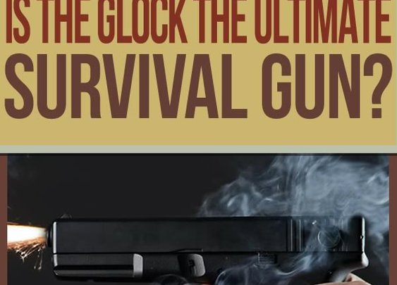 The Ultimate Glock for Home Defense and Survival - Survival Life | Preppers | Survival Gear | Blog