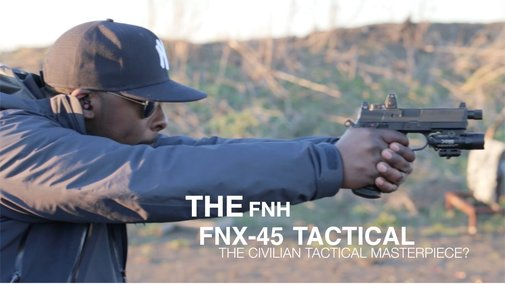 FNH FNX 45 Tactical Review: The Civilian Tactical Masterpiece? - YouTube