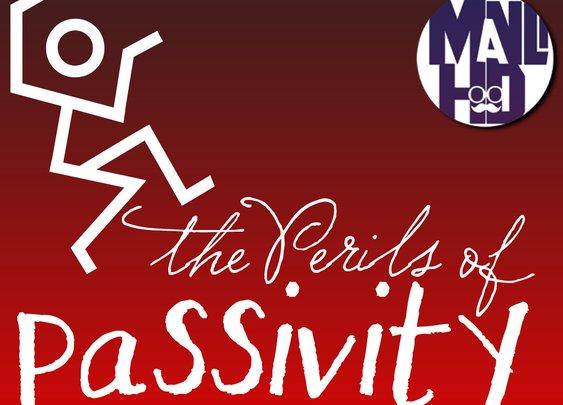 The Perils of Passivity: Take Responsibility