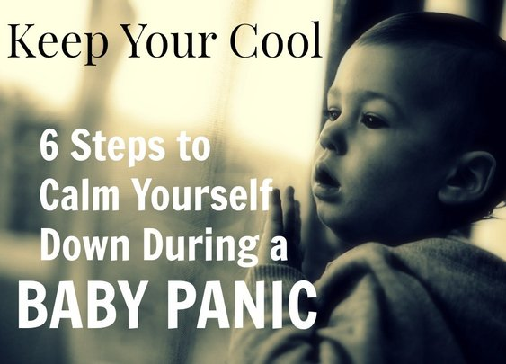 Keep Your Cool: 6 Steps to Calm Yourself Down During a Baby Panic