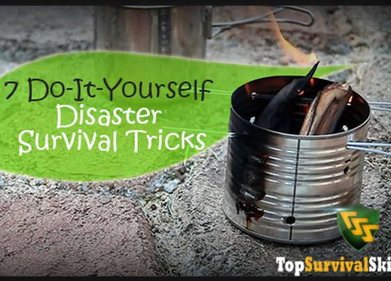 Seven Do-It-Yourself Disaster Survival Tricks
