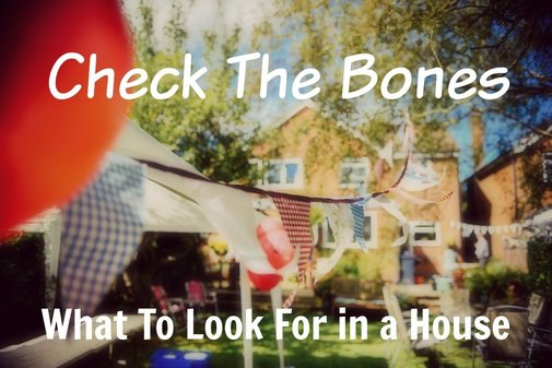 Check The Bones: What to Look For in a House