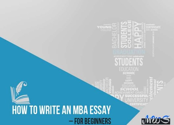 How to Write an MBA Essay for Beginners