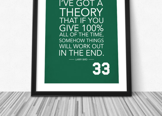 Theory Quote by Larry Bird | FineSportsPrints.com - FineSportsPrints