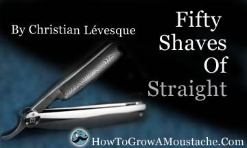 Fifty Shaves of Straight   How to Grow a Moustache