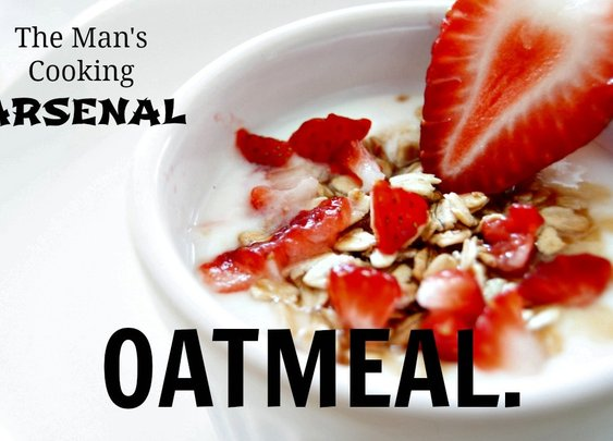 The Man's Cooking Arsenal: Oatmeal