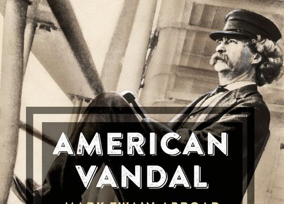 The American Vandal: Mark Twain