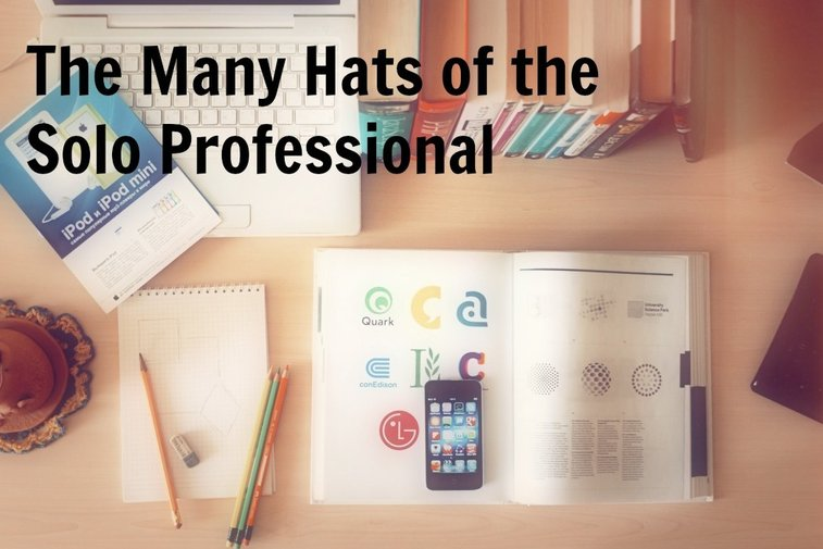 The Many Hats of a Solo Professional