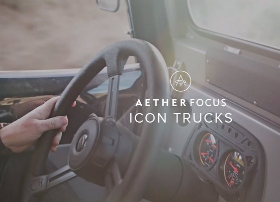 AETHER Focus: Icon Trucks