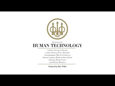 Beretta presents: HUMAN TECHNOLOGY