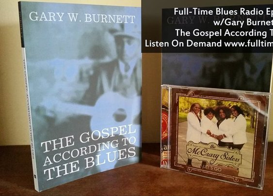 Gary Burnett Interview, Author 'The Gospel According To The Blues'