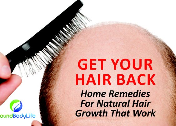 Get Your Hair Back: Home Remdies for Natural Hair Growth That Work